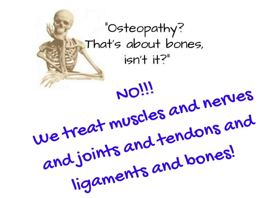 """Osteopathy, that's about bones, isn't it?"""