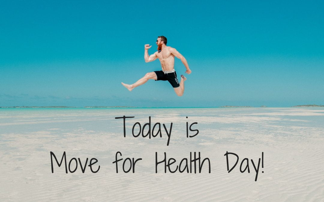 Move for Health Day – we'll keep you moving!