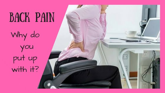 Back pain – Why do you put up with it?